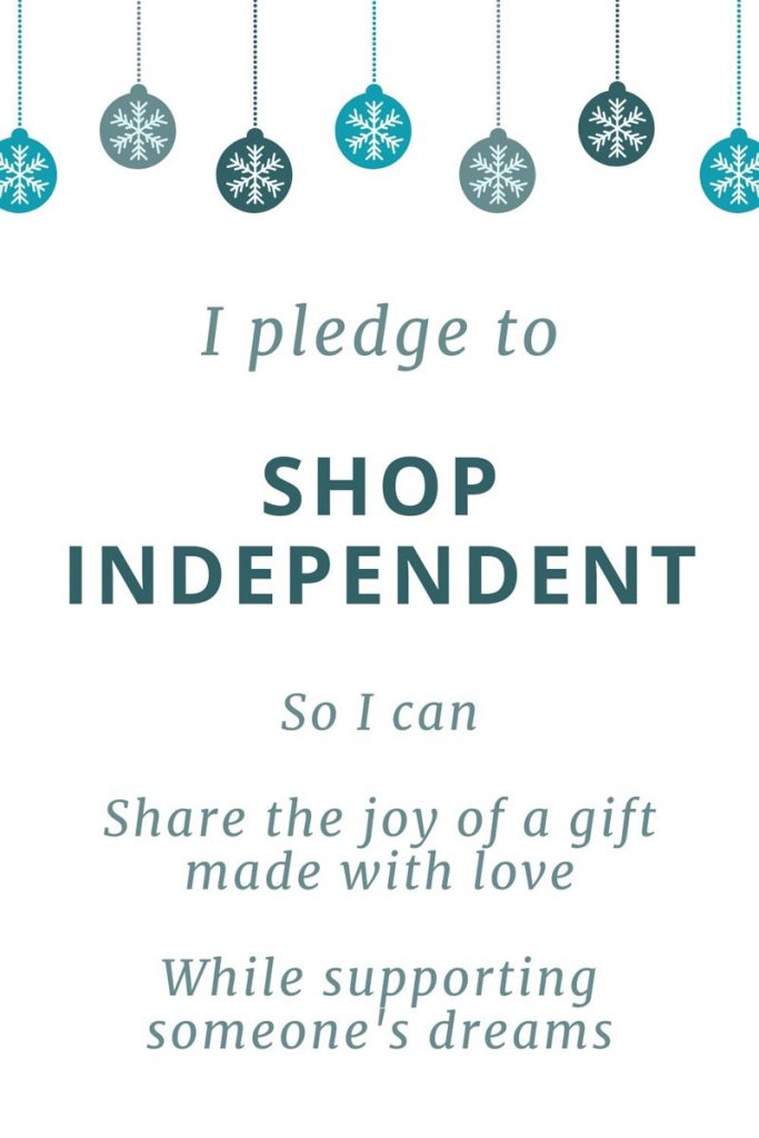 "Graphic with the words ""I pledge to shop independent so I can share the joy of a gift made with love while supporting someone's dreams""."