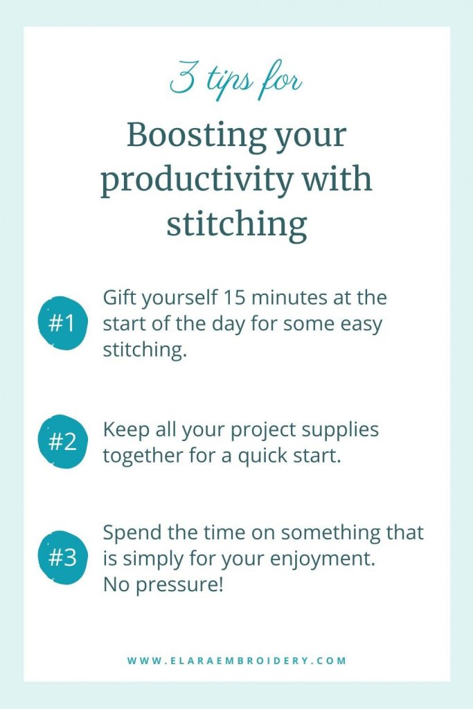 A summary of the tips to boost productivity. 1 - 15 minutes of stitching at the start of the day, 2 - Keep everything together for a quick start, 3 - Make sure it's something you enjoy.